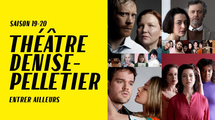 Théâtre Denise-Pelletier Programmation 2019-2020
